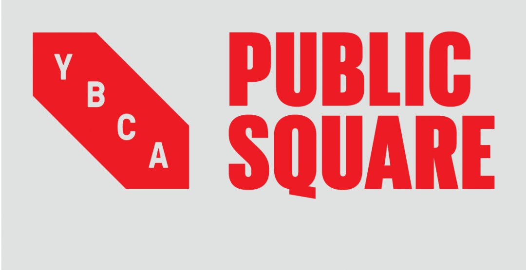 Public Square: Yerba Buena Center for the Arts