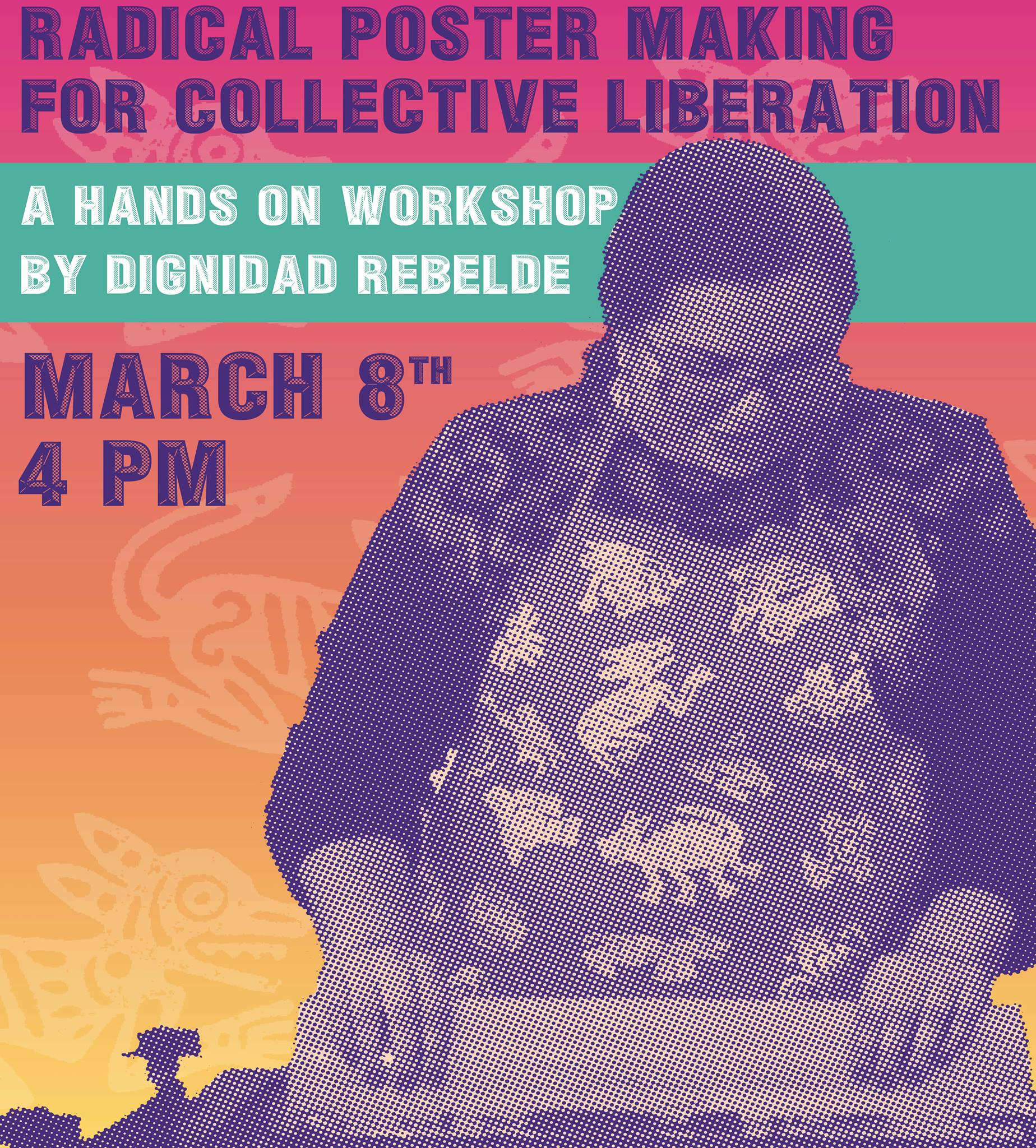 Radical Poster Making for Collective Liberation Workshop