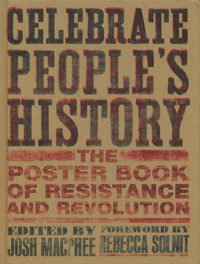 Fundraiser- CELEBRATE PEOPLES HISTORY: the Poster Book of Resistance and Revolution